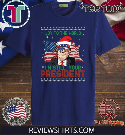 Best Trump Ugly Christmas USA I'm Still Your President Classic T-Shirt