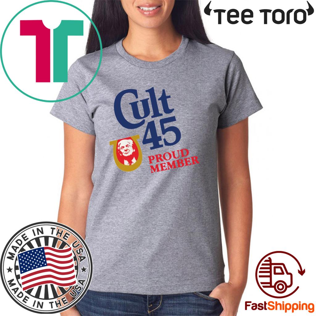 Cult 45 Proud Member Donald Trump T-Shirt