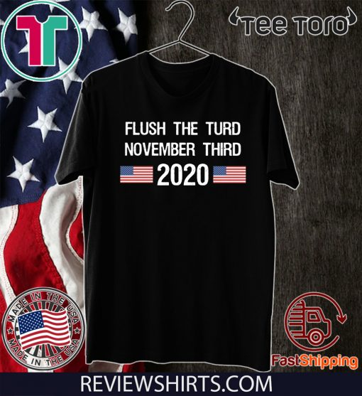 Flush The Turd November Third 2020 T-Shirt