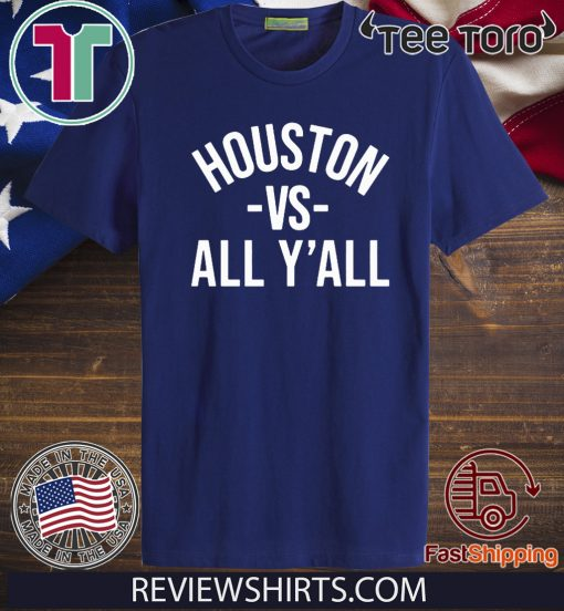 Houston Vs All Y'all Offcial T-Shirt