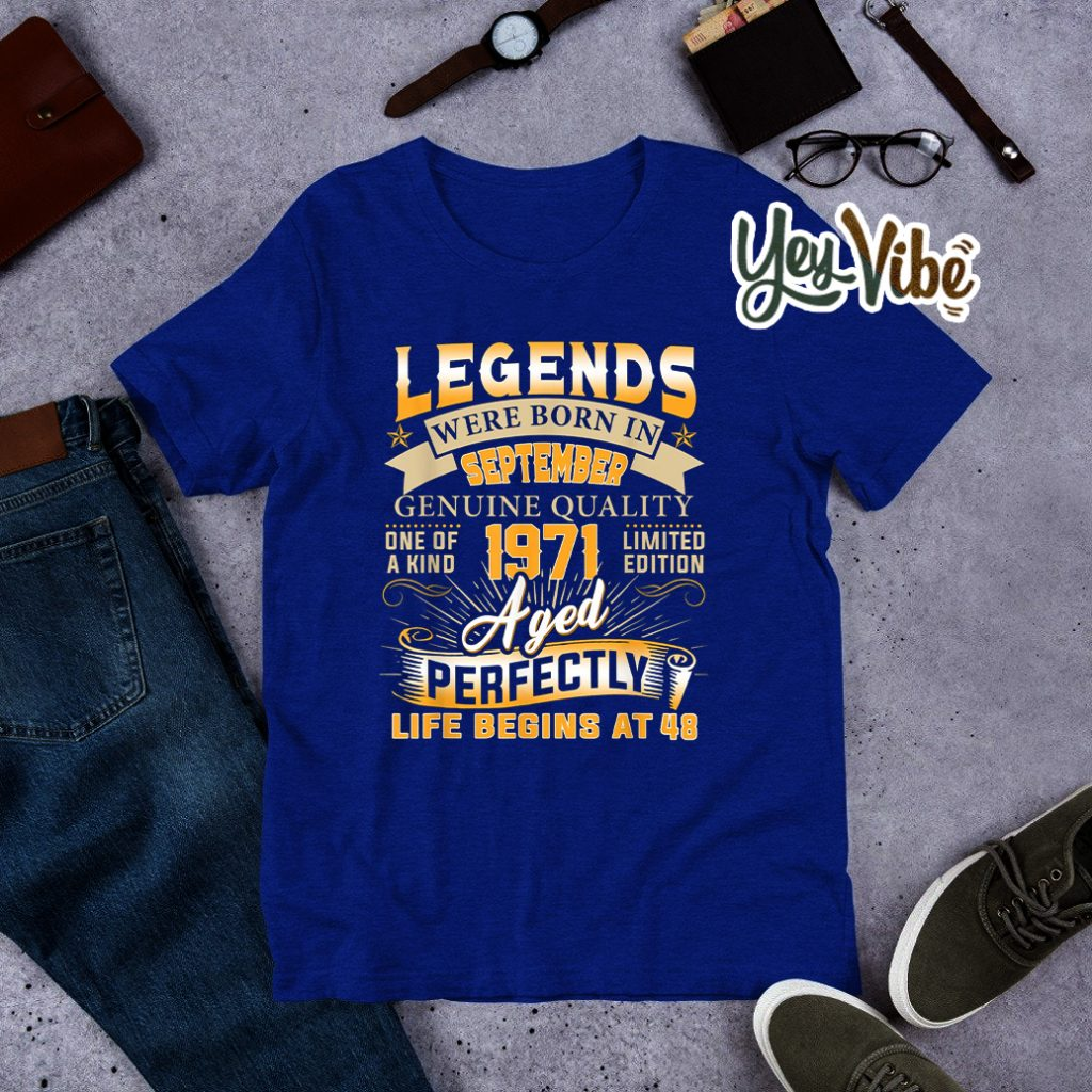 Legends Were Born In September 1971 Shirt 48th Birthday