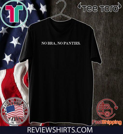 No bra no panties For T-Shirt