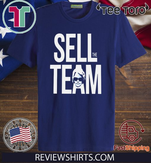 SELL THE TEAM SHIRT - SELL THE TEAM T-SHIRT