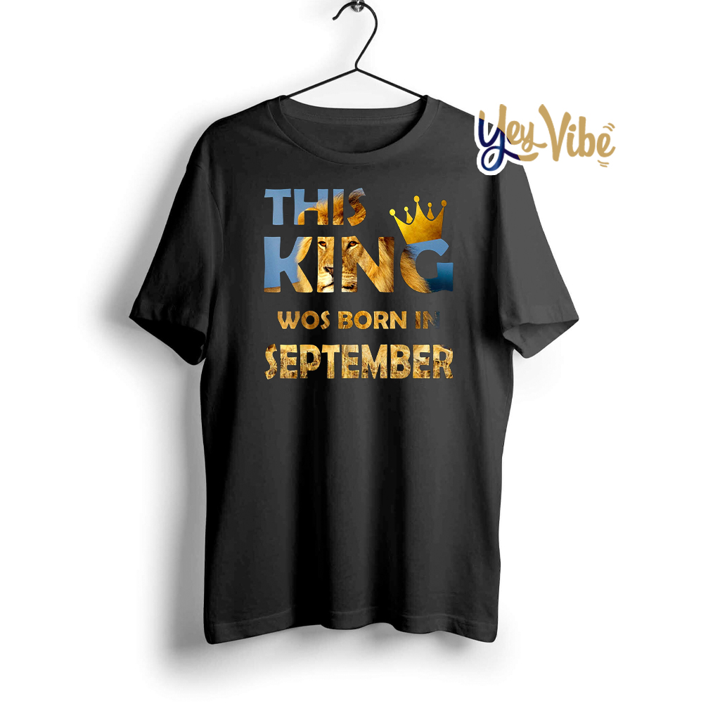 This King Was Born in September Shirts
