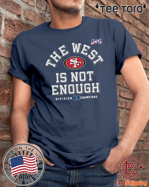 49ers The West Is Not Enough Limited Edition T-Shirt
