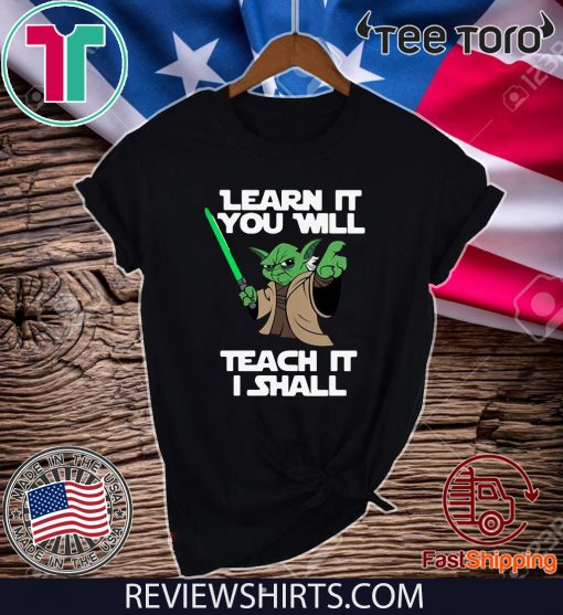Baby Yoda learn it you will teach it I shall Offcial T-Shirt