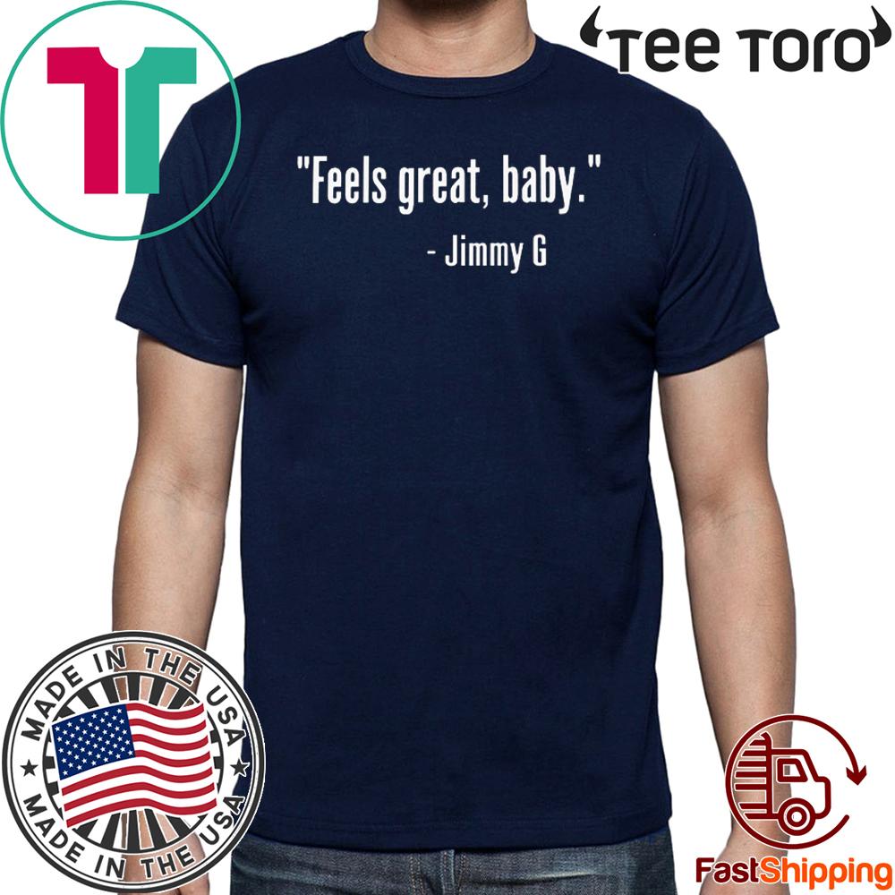 FEELS GREAT BABY JIMMY G SHIRT – SAN FRANCISCO 49ERS – NINERS