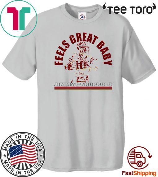 Feels Great Baby Jimmy G Shirt Jimmy Garoppolo – George Kittle -San Francisco 49ers