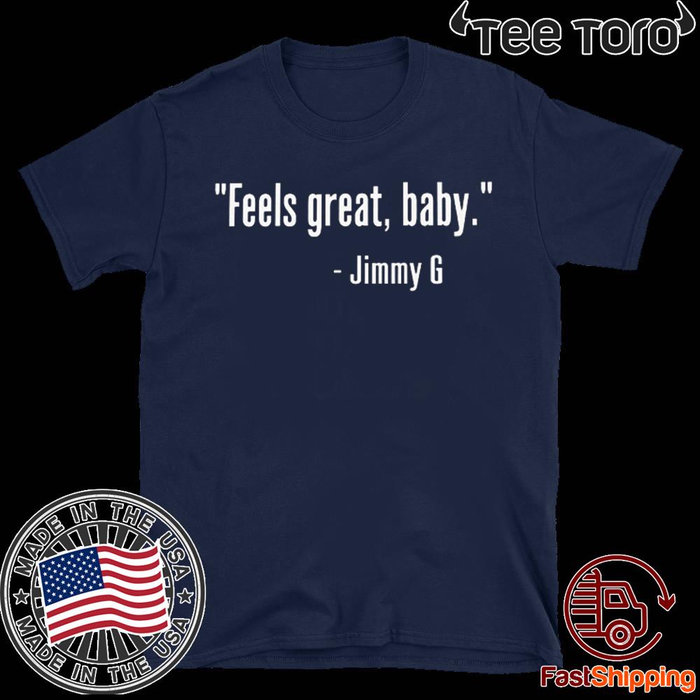 Feels Great Baby Jimmy G Unisex T-Shirt