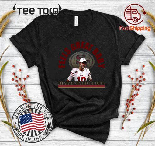 Jimmy Garoppolo – Feels Great Baby Shirt – George Kittle -San Francisco 49ers