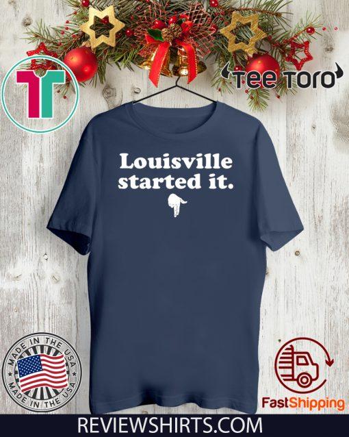 Louisville Started It Tee Shirt