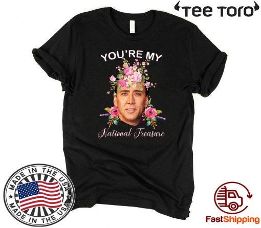 Nicolas Cage You're My National Treasure Shirts
