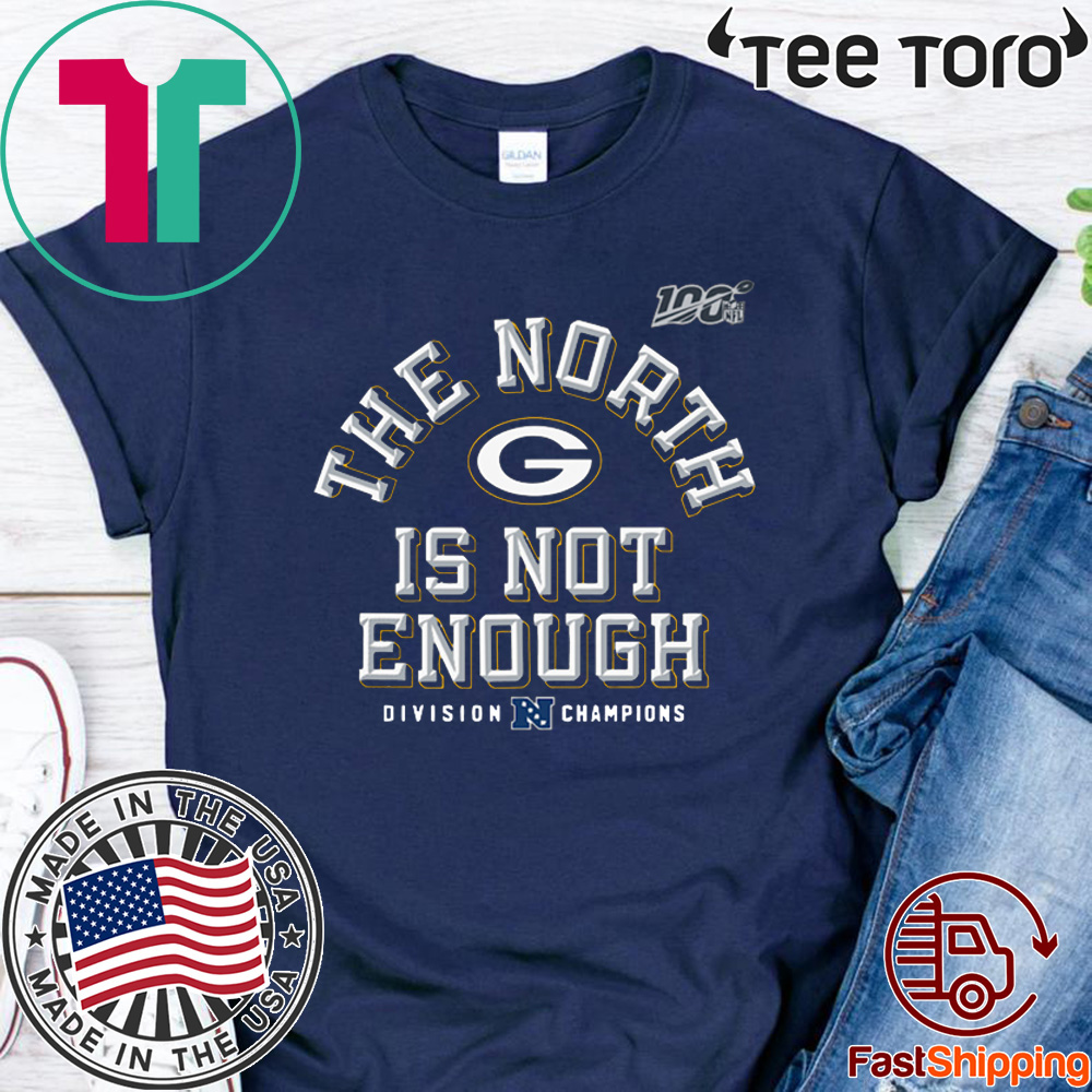 Packers The North Is Not Enough 2020 T-Shirt