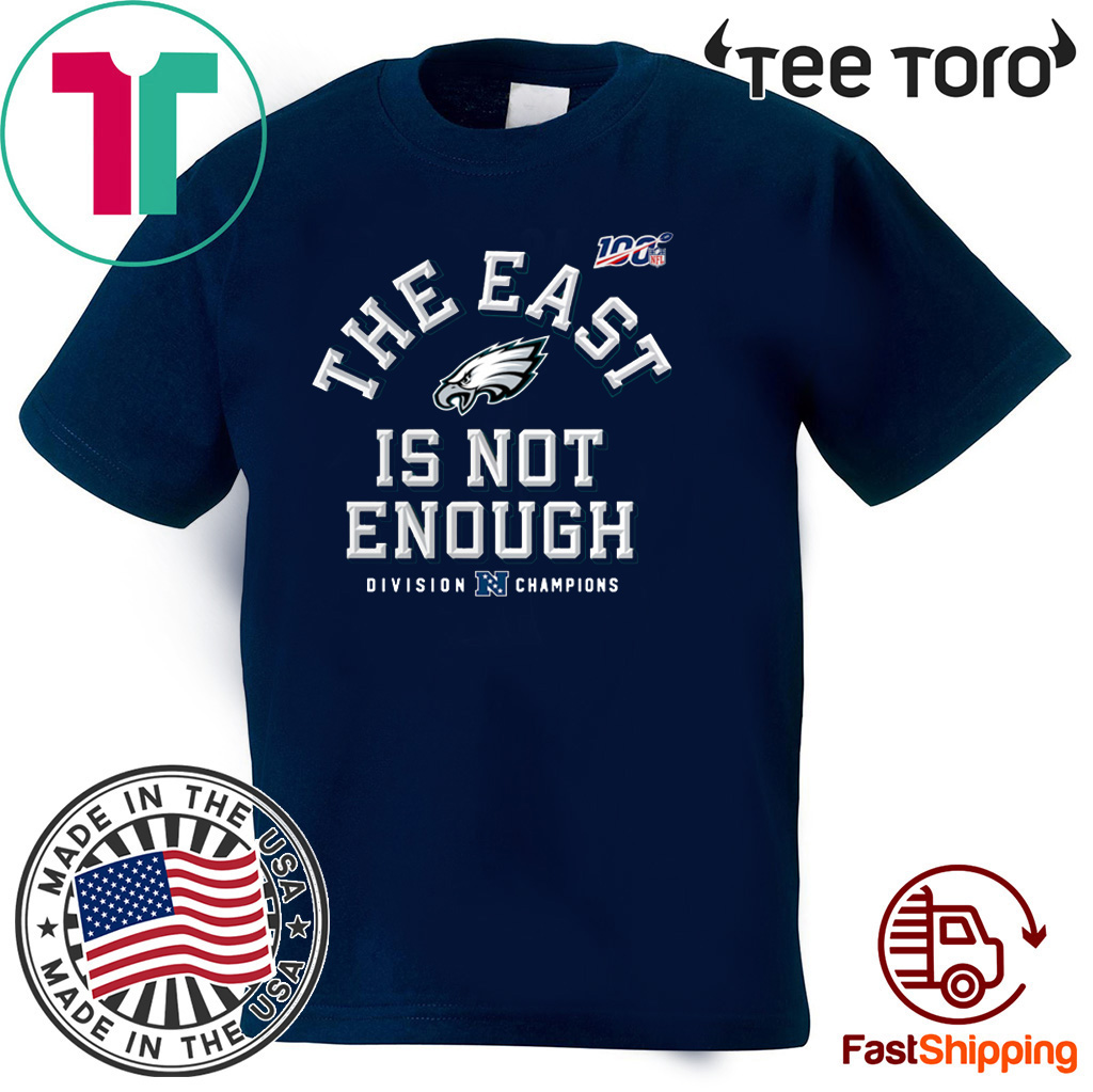 Philadelphia Eagles Division Champions The East Is Not Enough T Shirt