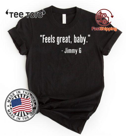SAN FRANCISCO 49ERS - FEELS GREAT BABY JIMMY G SHIRT