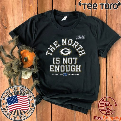 The North Is Not Enough Packers T Shirt