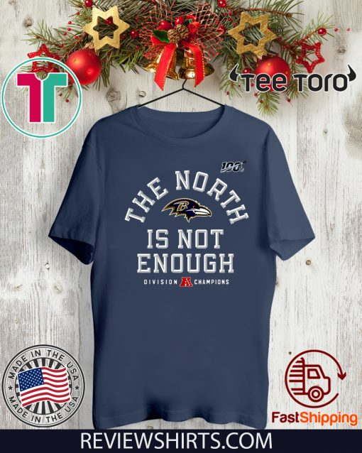 The North Is Not Enough Shirt Baltimore Ravens