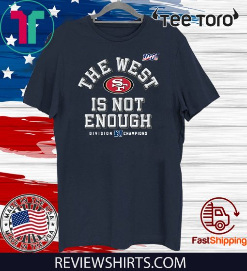 The West Is Not Enough 49ers Tee Shirt