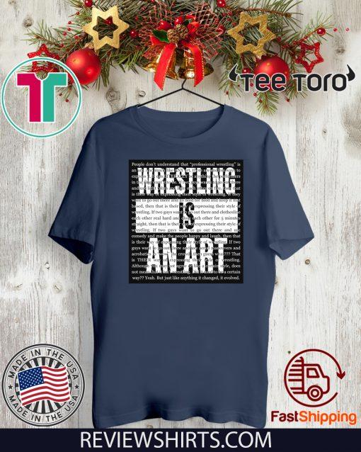 Wrestling Is An Art T Shirt Matt Sydal