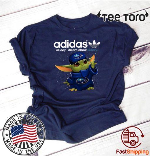 Adidas All Day I Dream About Subaru Baby Yoda Shirts
