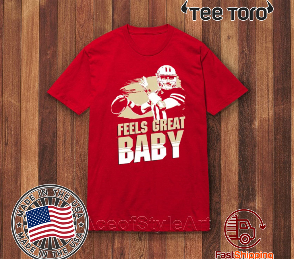 Feels Great Baby Official T-Shirt