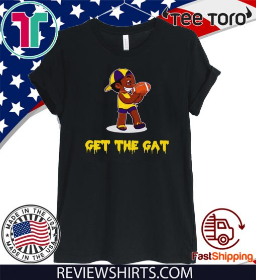 GET THE GAT T-SHIRT LSU TIGERS SHIRT