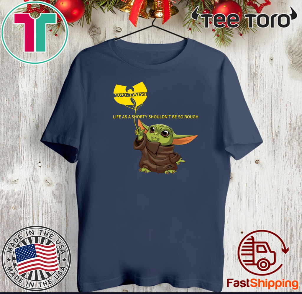 Baby Yoda Wutang Clan Life As A Shorty Shouldn't Be So Rough Official T-Shirt