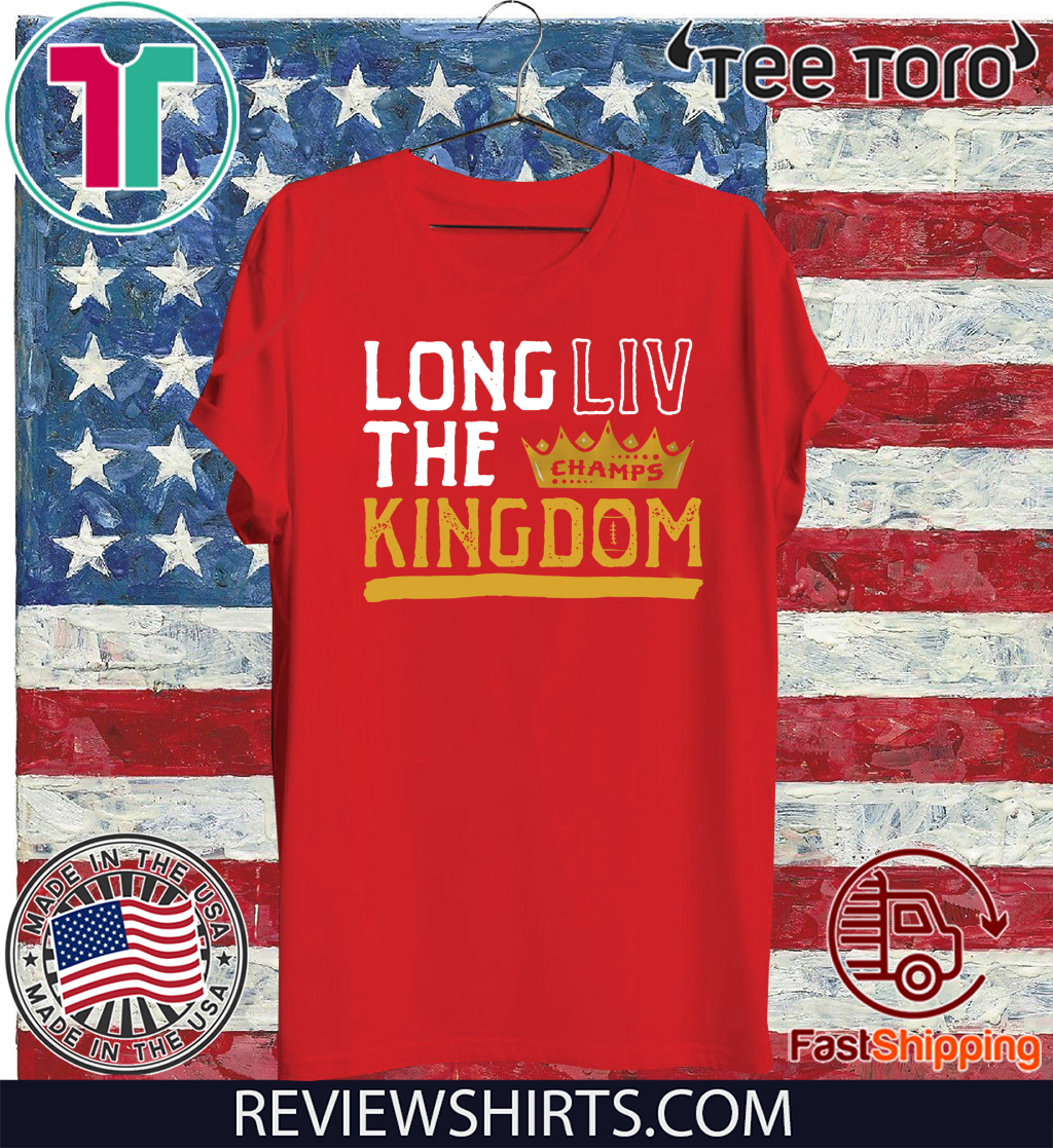 Long LIV the Kingdom Shirts - Kansas City Football
