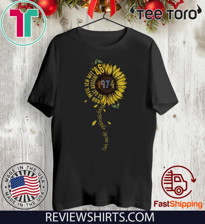 Sei nicht eifersüchtig 1974 Sunflower Gift T-Shirt