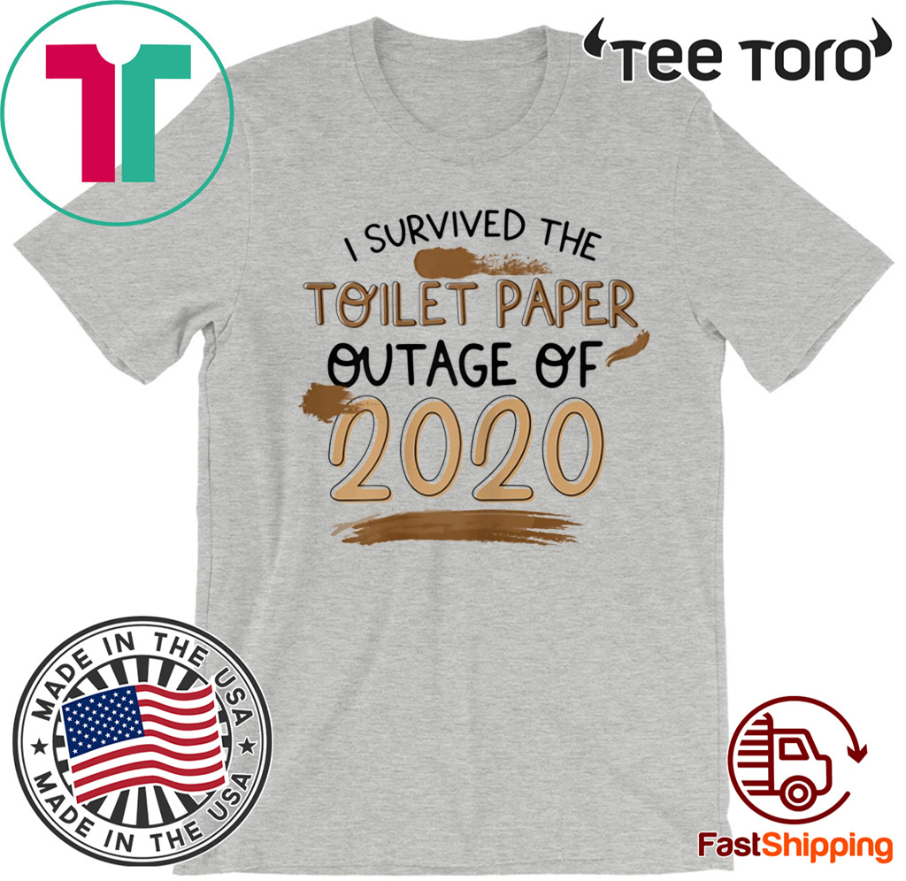 I Survived The Toilet Paper Outage T-Shirt