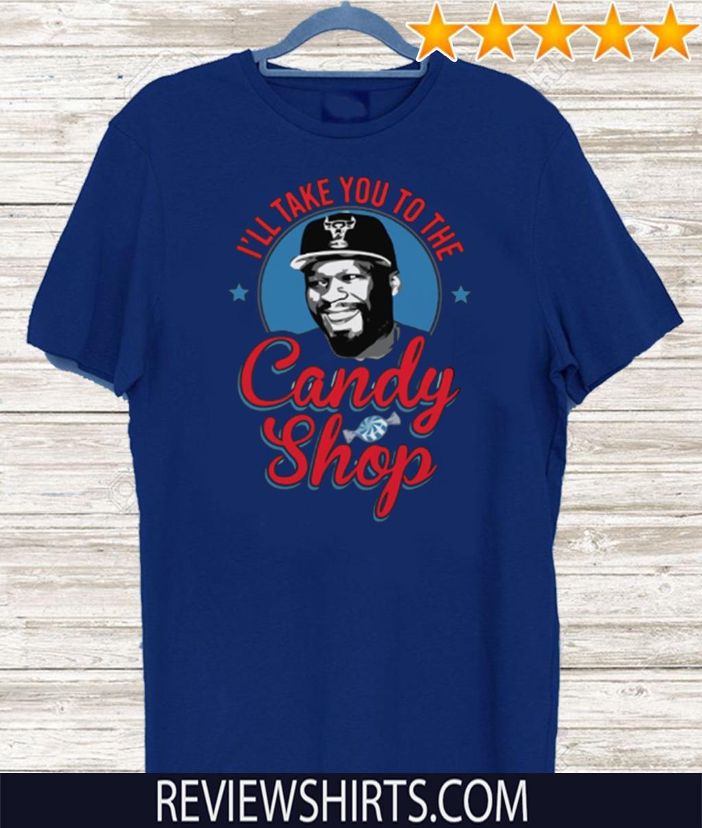 i take you to the candy shop t shirt