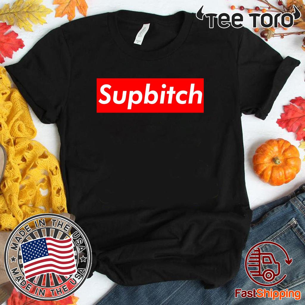 #2020Supbitch - Supbitch T-Shirt