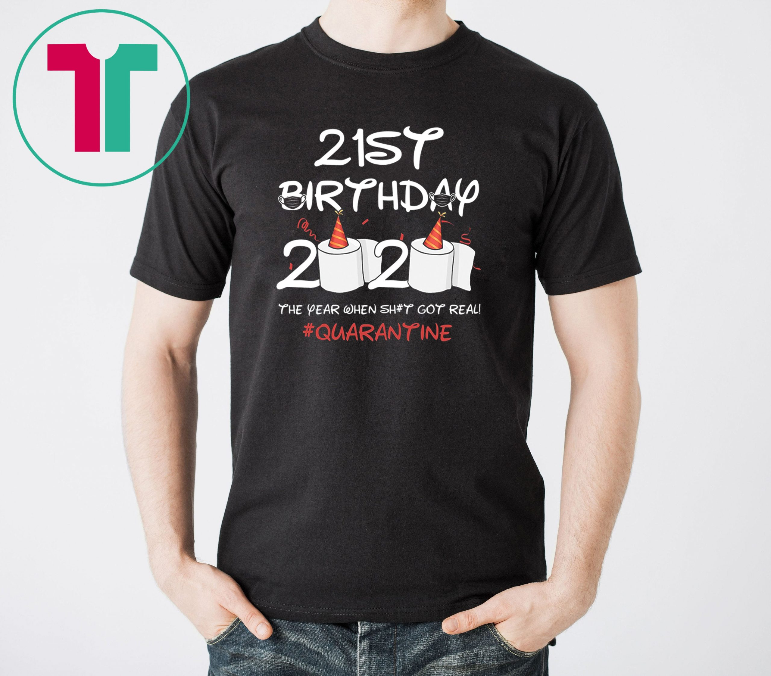 Born in 1999 Birthday Gift 21st Birthday 2020 The Year When Shit Got Real Quarantined Shirt Social Distancing Tee Shirt
