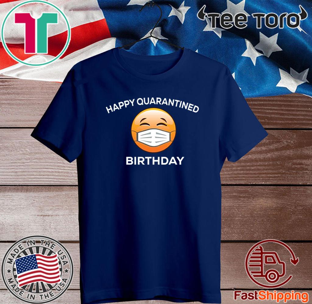 Happy Pandemic Birthday t-shirt