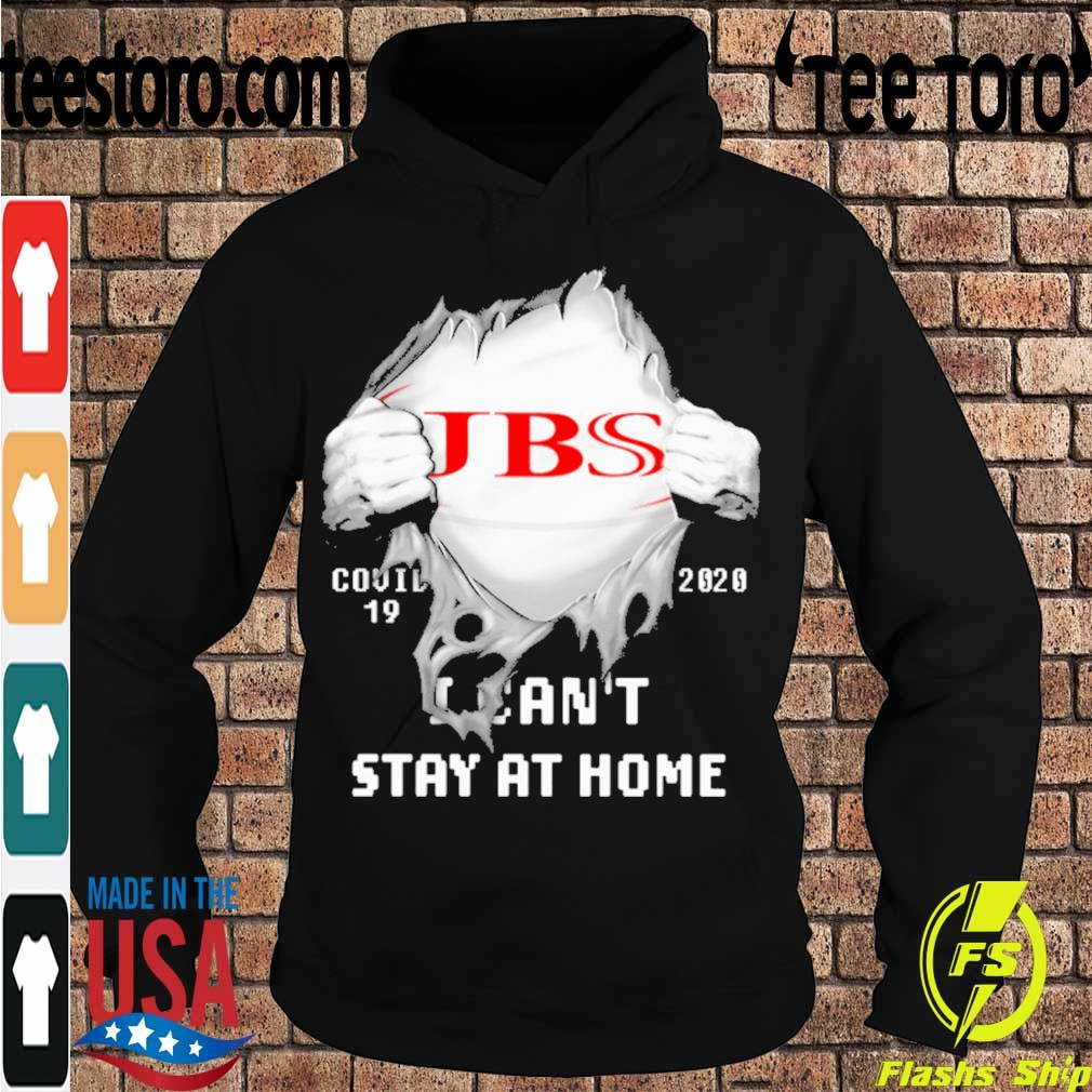Blood inside me JBS USA covid-19 2020 I can't stay at home s Hoodie