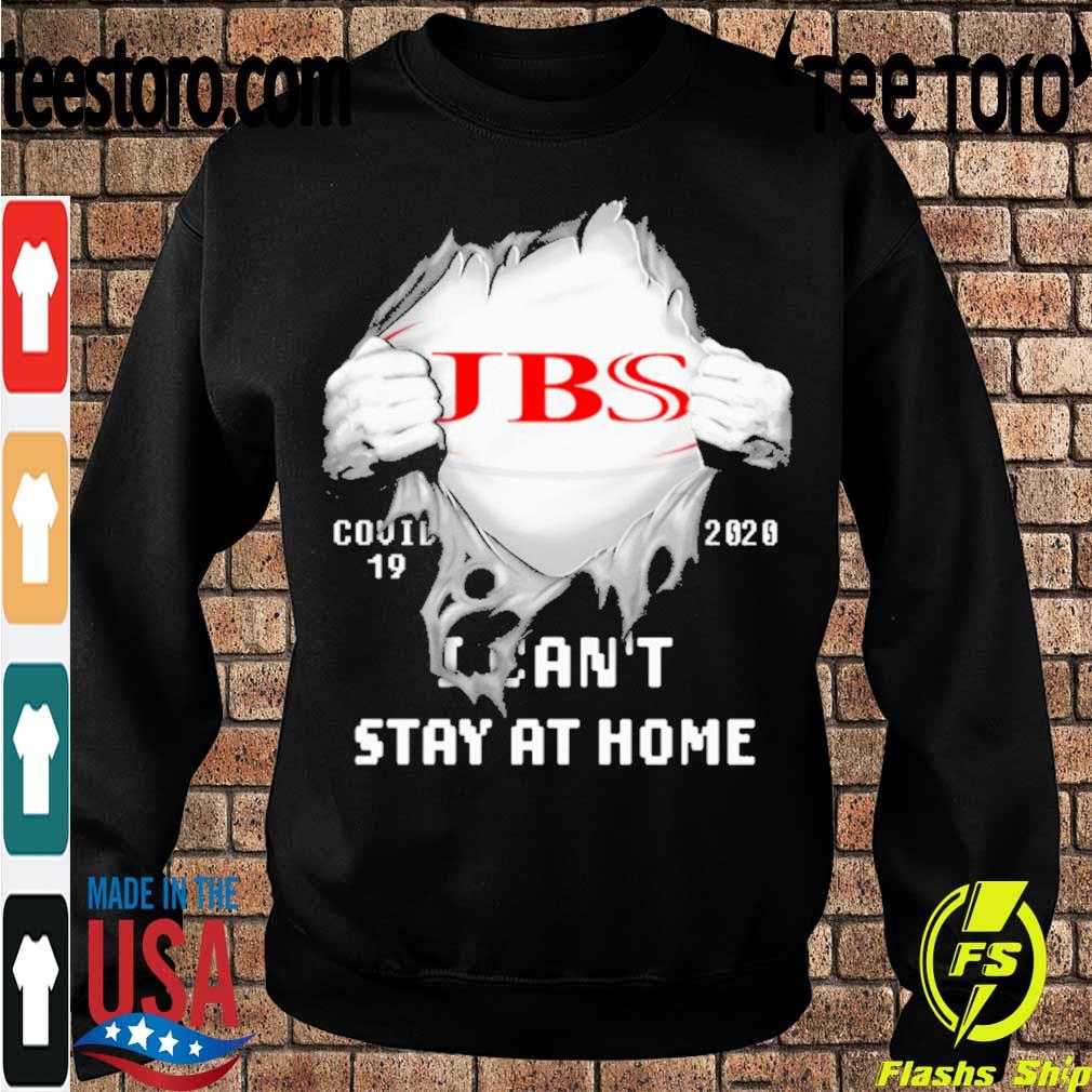 Blood inside me JBS USA covid-19 2020 I can't stay at home s Sweatshirt