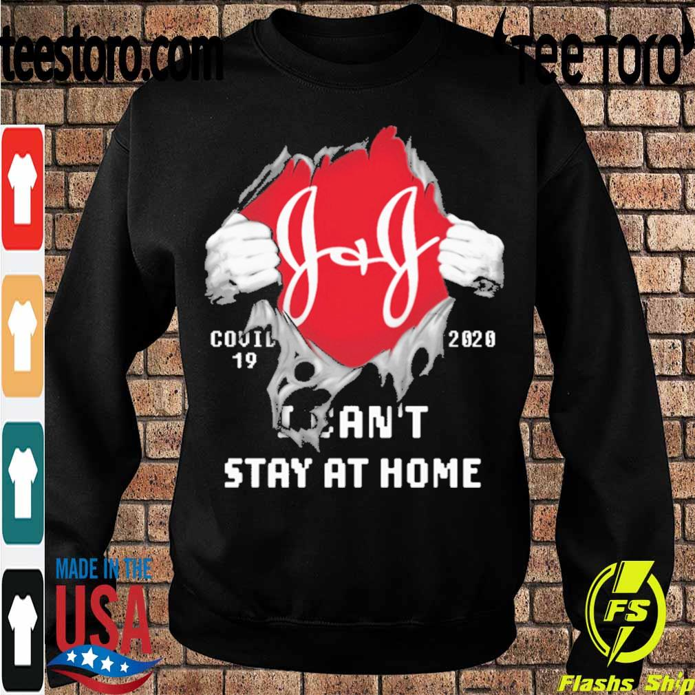 Blood inside me Johnson Johnson covid-19 2020 I can't stay at home s Sweatshirt