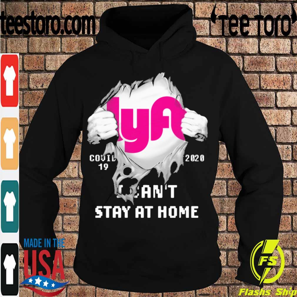 Blood inside me Lyft covid-19 2020 I can't stay at home s Hoodie