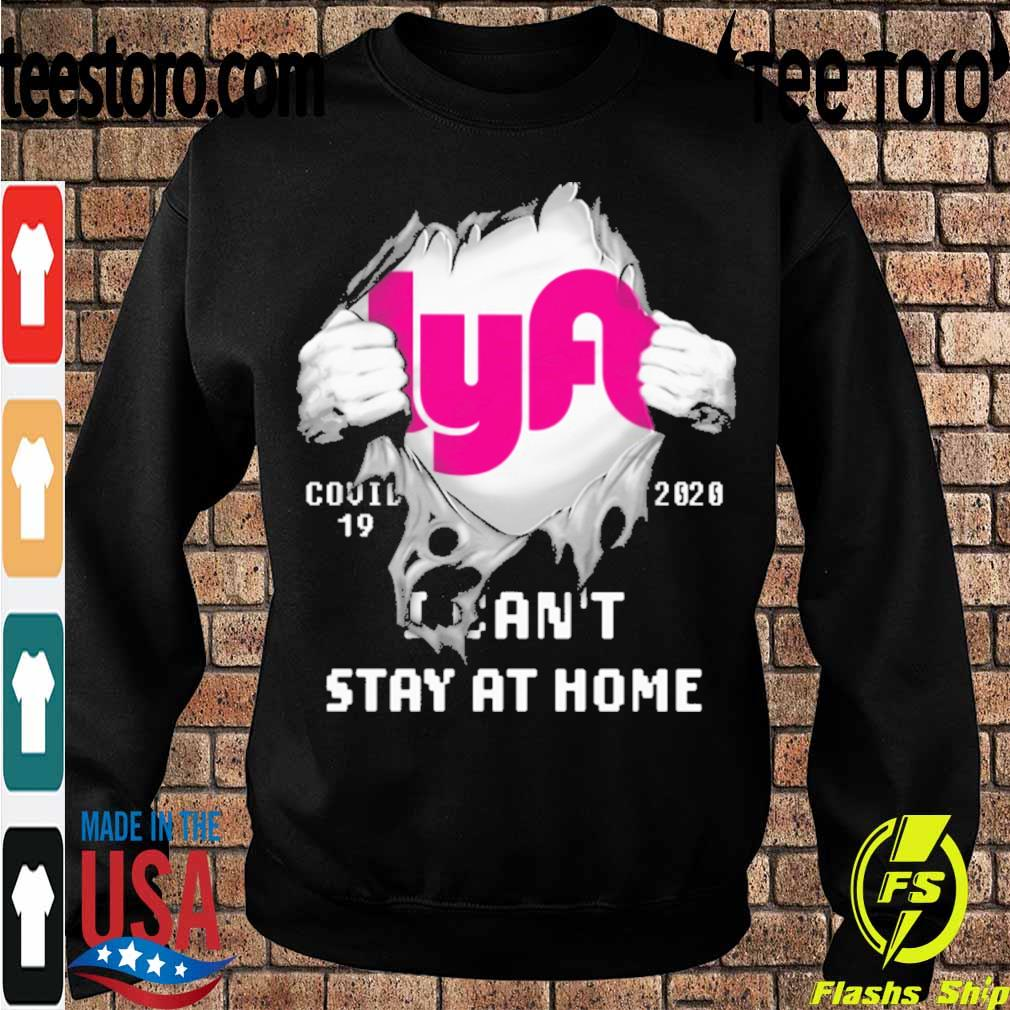 Blood inside me Lyft covid-19 2020 I can't stay at home s Sweatshirt