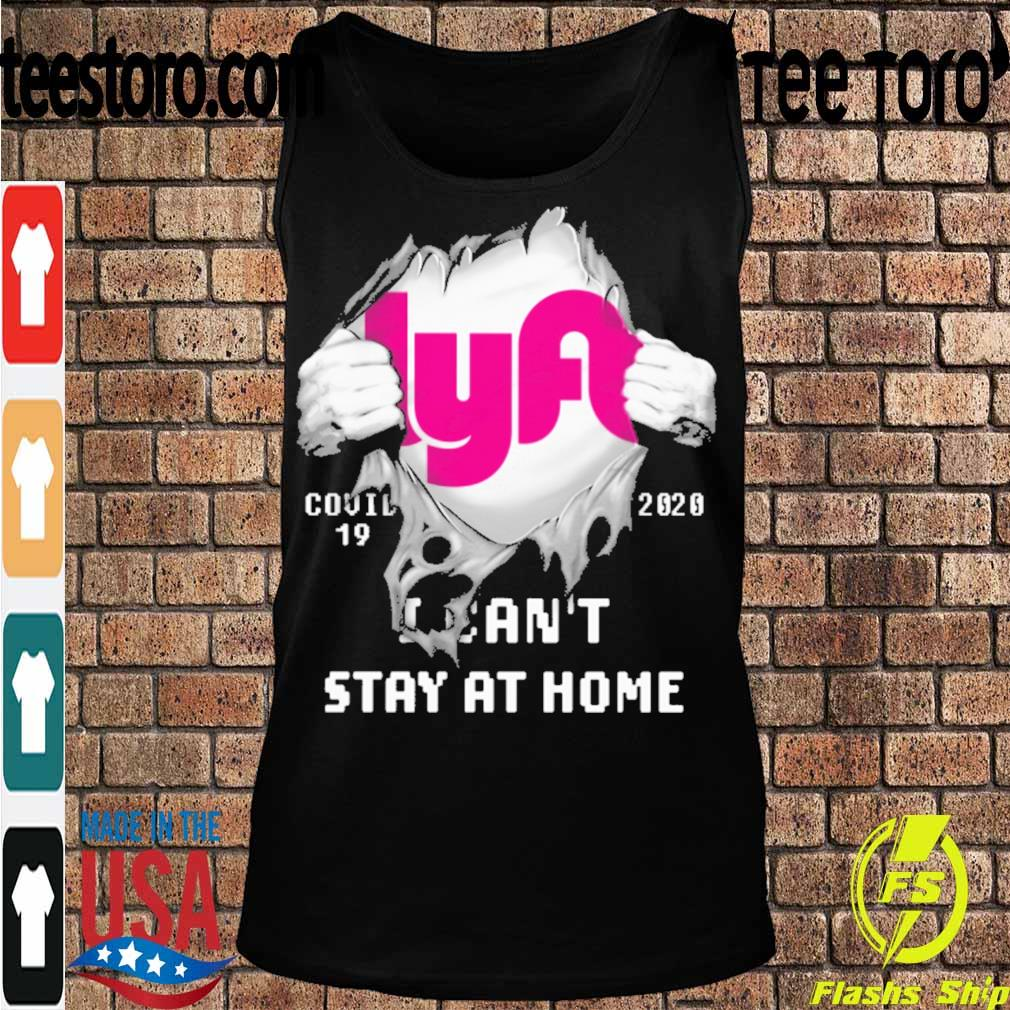 Blood inside me Lyft covid-19 2020 I can't stay at home s Tanktop