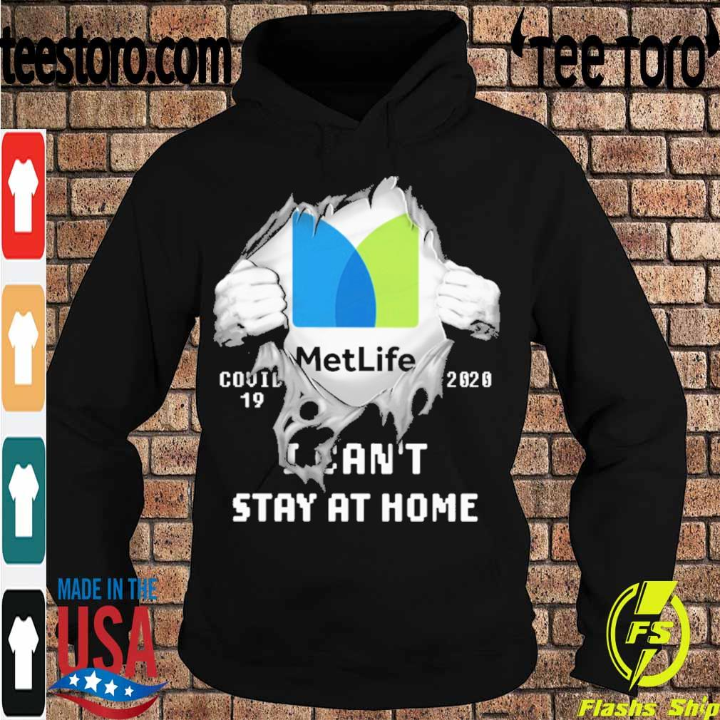 Blood inside me MetLife covid-19 2020 I can't stay at home s Hoodie