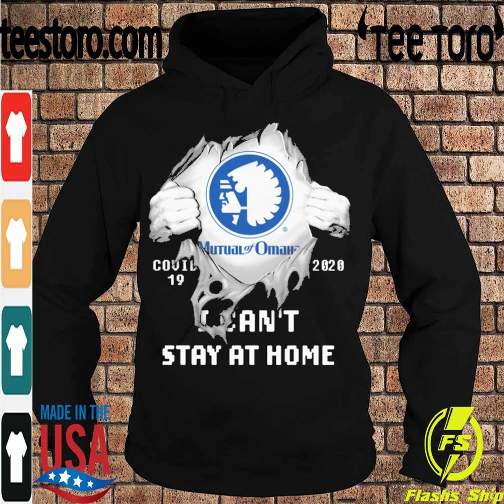 Blood inside me Mutual of Omaha covid-19 2020 I can't stay at home s Hoodie