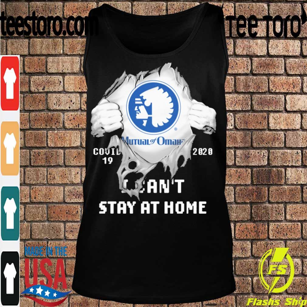 Blood inside me Mutual of Omaha covid-19 2020 I can't stay at home s Tanktop