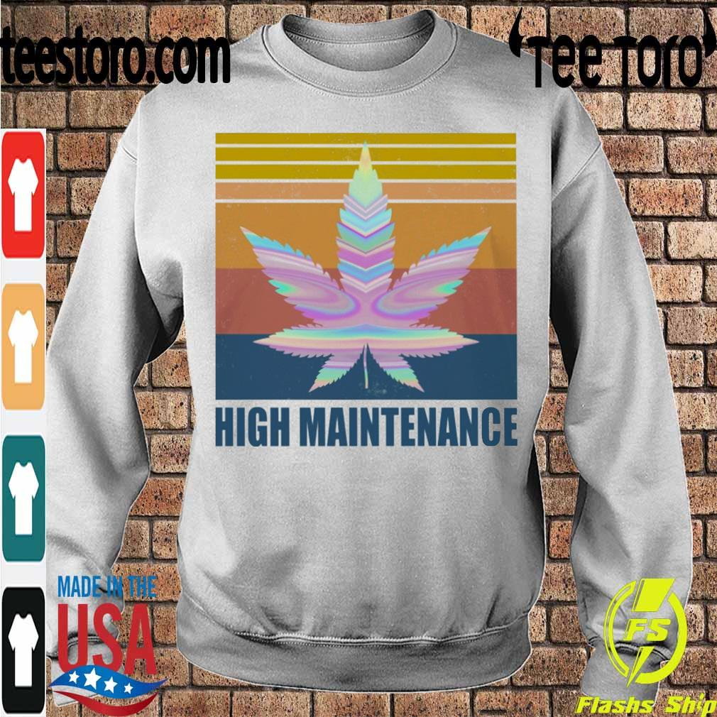 Cannabis High Maintenance vintage s Sweatshirt