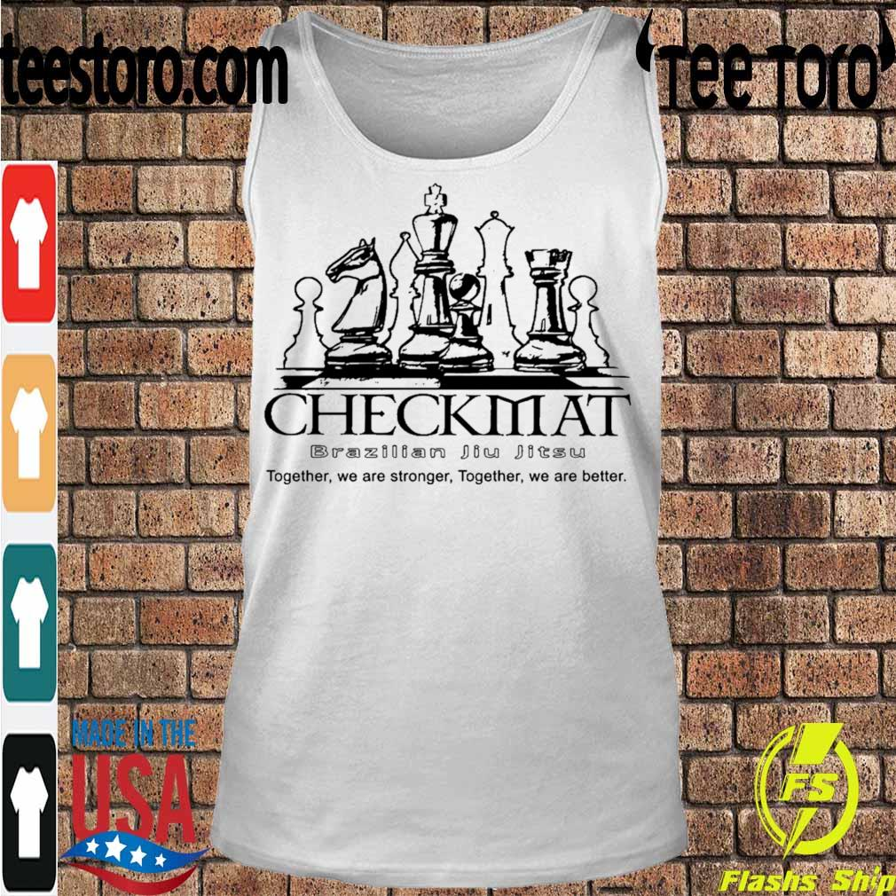 Checkmat Brazilian Jiu Jitsu together we are stronger together we are better s Tanktop