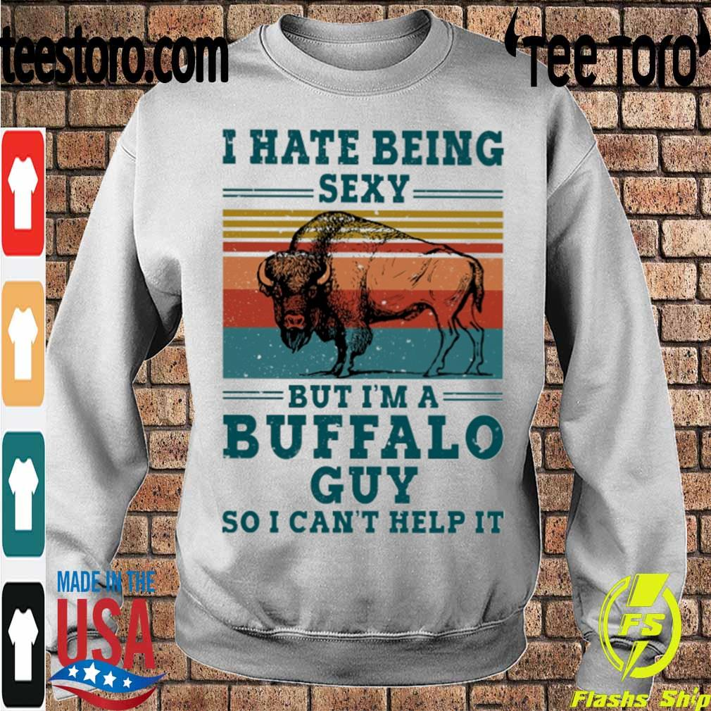 I hate being sexy but i'm a Buffalo guy so i can't help it vintage s Sweatshirt