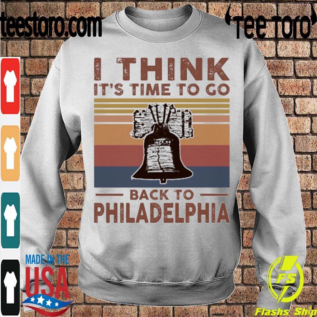 I think it's time to go back to Philadelphia vintage s Sweatshirt
