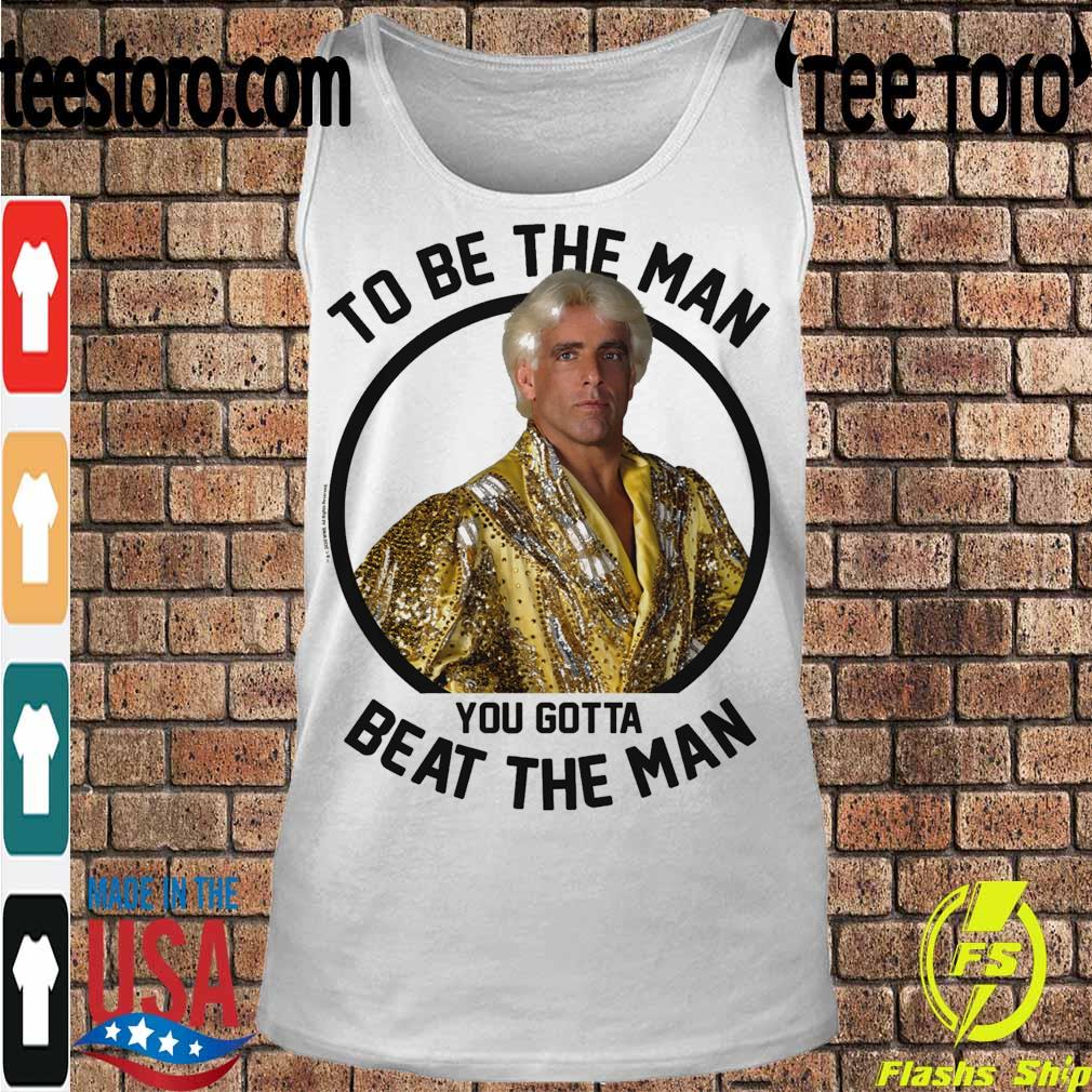 Ric Flair To be the man you gotta beat the man s Tanktop