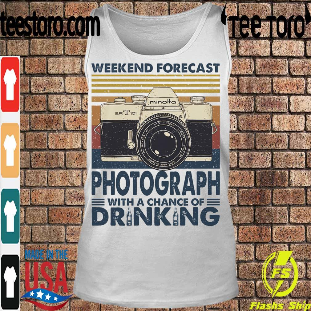 Weekend forecast Photograph with a chance of Drinking vintage s Tanktop