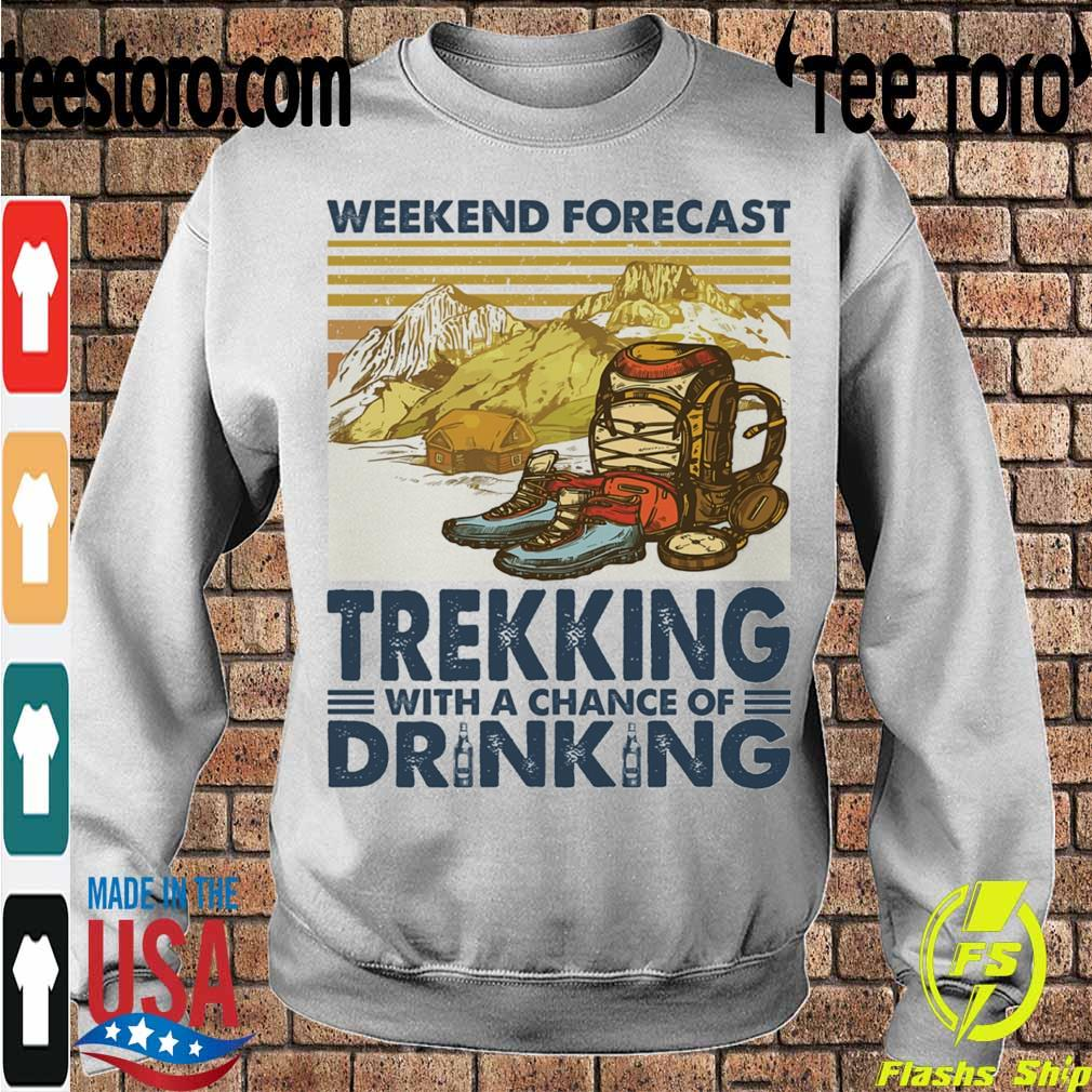Weekend forecast Trekking with a chance of Drinking vintage s Sweatshirt